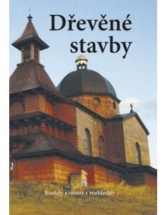 Dřevěné stavby - Kostely, mosty, rozhledny